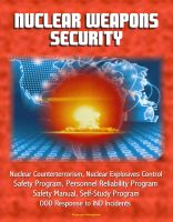 Cover for 'Nuclear Weapons Security: Nuclear Counterterrorism, Nuclear Explosives Control, Safety Program, Personnel Reliability Program, Prevention of Deliberate Unauthorized Use, DOD Response to IND Incidents'