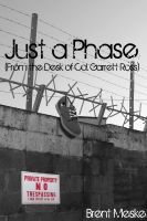 Cover for 'Just A Phase (From the Desk of Col. Garrett Ross)'