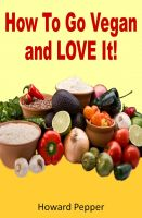 Cover for 'How To Go Vegan And Love It!'