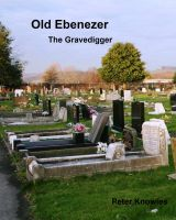 Cover for 'Old Ebenezer The Gravedigger'