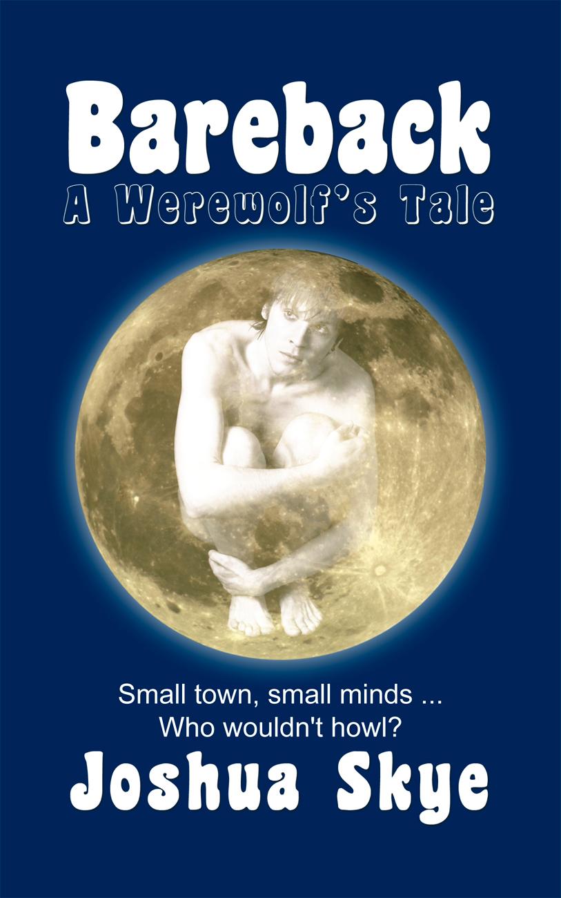 Joshua Skye - Bareback: A Werewolf's Tale