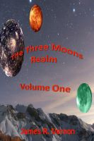 Cover for 'The Three Moons Realm: Volume 1 (Characters of the Three Moons Realm)'
