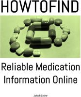 Cover for 'HOW TO FIND Reliable Medication Information Online'