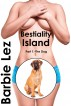 Bestiality Island - Part 1: The Dog (Bestiality) by Barbie Lez
