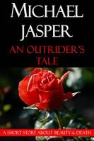 Michael Jasper - An Outrider's Tale