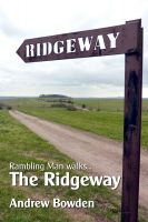 Cover for 'Rambling Man Walks The Ridgeway: From Overton Hill to Ivinghoe Beacon'