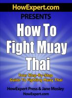 Cover for 'How To Fight Muay Thai - Your Step-By-Step Guide To Fighting Muay Thai'