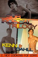 Cover for 'Subtropical Trilogy 2: Not Looking For Love'