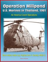 Cover for 'Operation Millpond: U.S. Marines in Thailand, 1961 - Air America Covert Operations, Udorn Airfield, Pathet Lao, President John F. Kennedy, MABS-16'