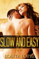 Lolita Lopez - Slow and Easy: Sensual Erotica Boxed Set