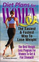 Cover for 'Diet Plans for Women: The Easiest, Fastest Way To Lose Weight - The Best Weight Loss Program For Women To Get A Flat Stomach'