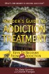 Insider's Guide to Addiction Treatment: Keys to Recover from Any Addiction by Gala Gorman