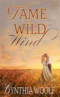 Cover for 'Tame A Wild Wind, a western romance'