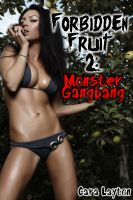 Cover for 'Forbidden Fruit 2: Monster Gangbang (Reluctant Monster Menage Sex)'