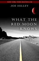Cover for 'What The Red Moon Knows'