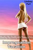 Cover for 'Bred by My Daddy with Mommy's Help 2: Impregnation Vacation (taboo public sex teen breeding)'