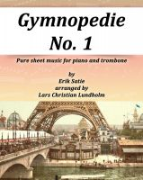 Cover for 'Gymnopedie No. 1 Pure sheet music for piano and trombone by Erik Satie arranged by Lars Christian Lundholm'