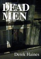 Derek Haines - Dead Men