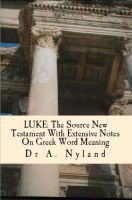 Cover for 'LUKE: The Source New Testament With Extensive Notes on Greek Word Meaning'