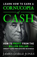 "Cover for '""Cornucopia of Cash"" How to Profit from the Billion Dollar Credit Card Processing Business'"