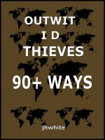Cover for 'Outwit ID Thieves 90+ Ways'