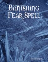 Cover for 'Banishing Fear Spell'