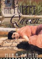 Cover for 'The Puppet Queen: A Tale of the Sleeping Beauty'