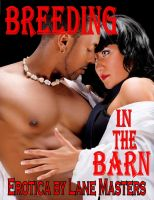 Cover for 'Breeding in the Barn: An Interracial Erotic Story'