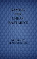 Cover for 'Gaming for Cheap Bastard's'