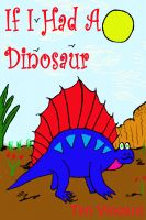 Cover for 'If I had a Dinosaur'