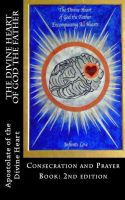 Cover for 'The Divine Heart of God the Father Consecration and Prayer Book: 2nd edition'