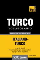 Cover for 'Vocabolario Italiano-Turco per studio autodidattico - 5000 parole'