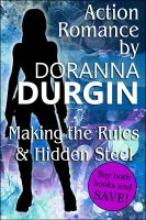 Cover for 'Hidden Steel / Making the Rules -- Action Romance by Doranna Durgin'