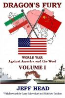 Cover for 'Dragon's Fury - World War against America and the West - Volume I'