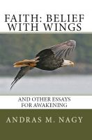 Cover for 'Faith Belief with Wings: and Other Essays for Awakening'