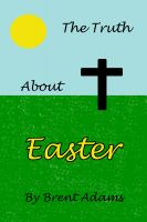 Cover for 'The Truth About Easter'