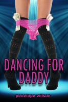 Cover for 'Dancing For Daddy (Oops! I Fucked My Daddy! 1)'