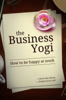 Cover for 'The Business Yogi: How to be happy at work'