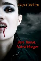 Paige E Roberts - Bare Throat, Naked Hunger