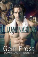 Cover for 'Illumination (m/m erotic romance) [Dominance]'