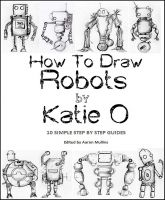 Cover for 'How to Draw Robots by Katie O'