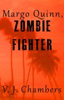 Cover for 'Margo Quinn, Zombie Fighter'
