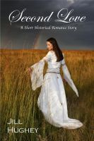 Cover for 'Second Love: A Short Historical Romance Story'