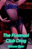 Cover for 'The Futanari Club Drug (Futanari Transformation, Futa on Female)'