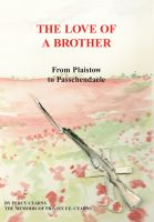 Cover for 'The Love of a Brother; From Plaistow to Passchendaele'