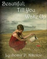 Cover for 'Beautiful, Till You Wake Up'