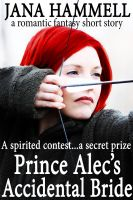 Cover for 'Prince Alec's Accidental Bride: a romantic high fantasy short story'