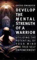 Cover for 'Develop the Mental Strength of a Warrior'