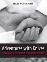 Cover for 'Adventures with Knives, Surviving 1000 Hours of Culinary School'