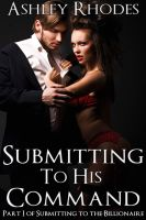 Cover for 'Submitting to His Command (A BDSM Erotic Romance)'